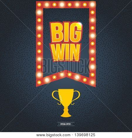 Big Win sign with lamp background. Big Win banner. Vector illustrator.