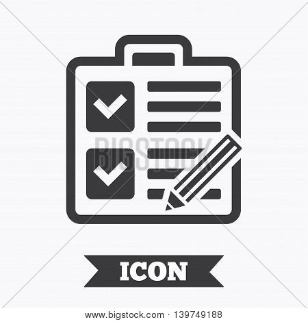 Checklist with pencil sign icon. Control list symbol. Survey poll or questionnaire form. Graphic design element. Flat checklist symbol on white background. Vector