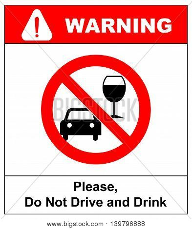Vector don t drink and drive sign. Drink or drive. Vector warning banner in red circle. Please, do not drive and drink