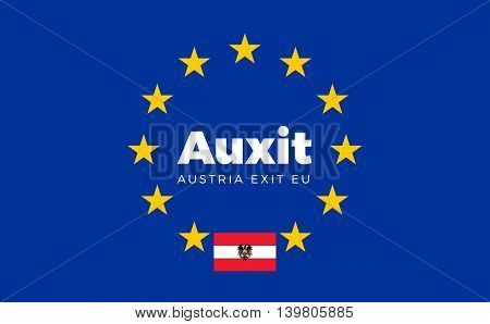 Flag of Austria on European Union. Auxit - Austria Exit EU European Union Flag with Title EU exit for Newspaper and Websites. Isolated Vector EU Flag with Austria Country and Exit Name Auxit.