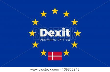 Flag of Denmark on European Union. Dexit - Denmark Exit EU European Union Flag with Title EU exit for Newspaper and Websites. Isolated Vector EU Flag with Denmark Country and Exit Name Dexit.
