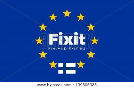 Flag of Finland on European Union. Fixit - Finland Exit EU European Union Flag with Title EU exit for Newspaper and Websites. Isolated Vector EU Flag with Finland Country and Exit Name Fixit.