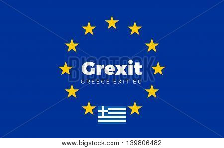 Flag of Greece on European Union. Grexit - Greece Exit EU European Union Flag with Title EU exit for Newspaper and Websites. Isolated Vector EU Flag with Greece Country and Exit Name Grexit.