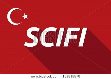 Long Shadow Turkey Flag With    The Text Scifi