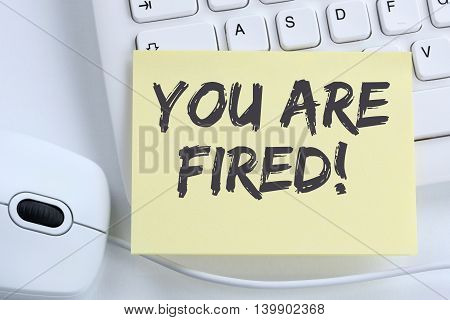 You Are Fired Employee Losing Jobs, Job Working Unemployed Business Concept Office