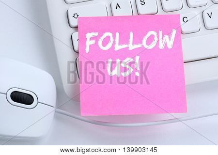 Follow Us Follower Followers Fans Likes Social Networking Media Internet Office