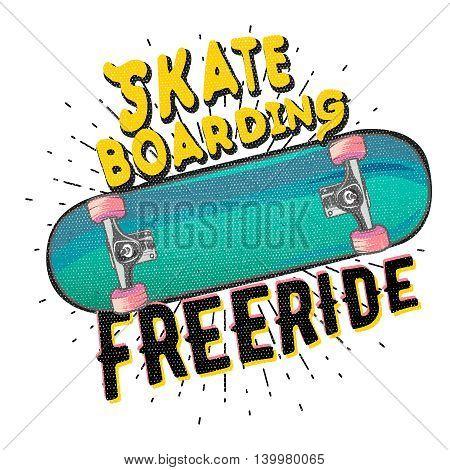 Skateboarding freeride. typography poster with detailed skateboard. t-shirt print / apparel design vector illustration