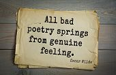 English philosopher, writer, poet Oscar Wilde (1854-1900) quote. All bad poetry springs from genuine feeling.  poster