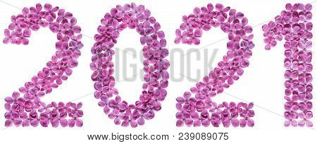 Numeral 2021 From Flowers Of Lilac, Isolated On White Background