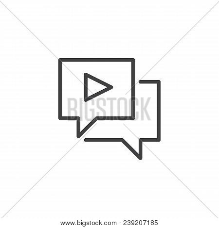 Video Chat Outline Icon. Linear Style Sign For Mobile Concept And Web Design. Chat Bubble Play Video