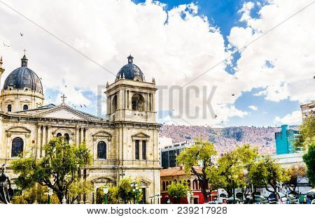 View On Metropolitan Cathedral Is Located On Plaza Murillo Square In La Paz, Bolivia