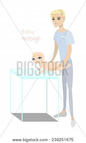Baby Massage For Children. Flat Isolated Vector Illustration. Blonde Masseur In Blue Uniform Doing M