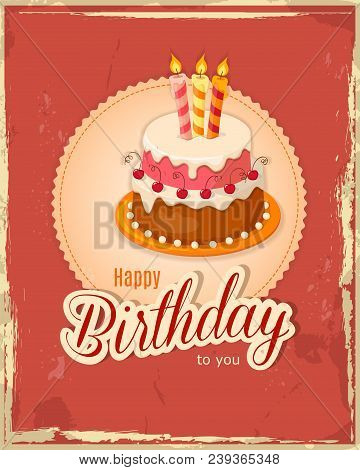 Vintage Birthday Card With Handwritten Inscription Happy Birthday And Realistic Cake With Three Cand