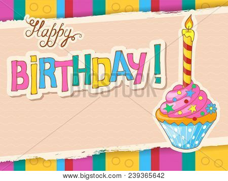 Greeting Birthday Card With Colorful Handwritten Inscription Happy Birthday And Birthday Cupcake Wit