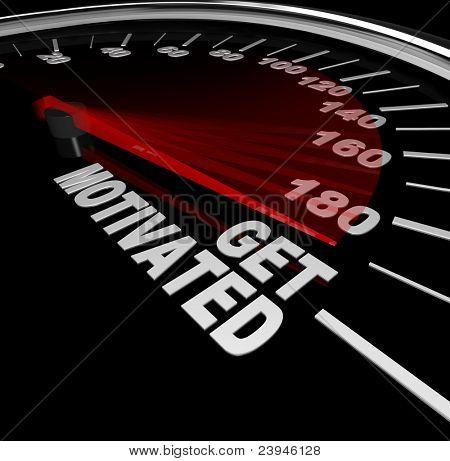 Eine schwarze Tacho mit Nadel racing zu den Worten motiviert zu erhalten, Sie zu oben gefeuert