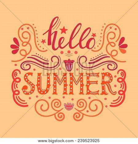 Hello Summer Hand Drawn Lettering For Your Design.