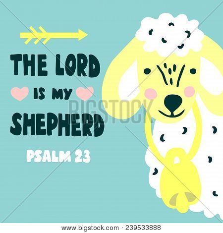Hand Lettering The Lord Is My Shepherd With Sheep. Biblical Background. Christian Poster. Baby Card.