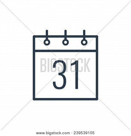 Linear Icon Of The Thirty-first Day Of The Calendar Isolated On White Background.