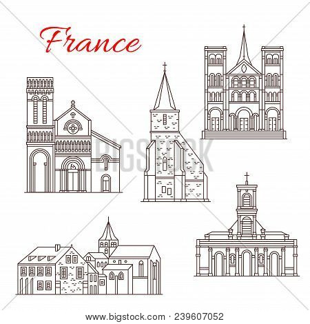 France Famous Travel Landmark Buildings And Architecture Sightseeing Line Icons. Vector Set Of Saint