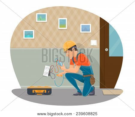 Electrician At Work Repairing Home Electricity Socket With Electrical Work Tools. Vector Flat Design