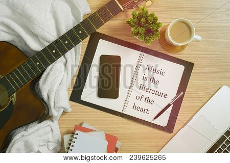 Musical Quote. Music Is The Literature Of The Art.
