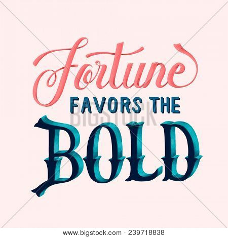 Fortune favors the bold illustration