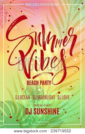 Summer Vibes Beach Party Flyer With Exotic Tropical Leaves Background. Modern Calligraphy, Hand Lett