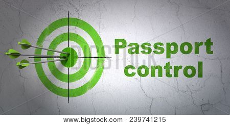 Success Tourism Concept: Arrows Hitting The Center Of Target, Green Passport Control On Wall Backgro