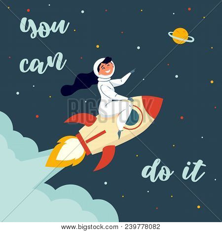 Woman Astronaut In Spacesuit Riding A Rocket. Vintage Style Image. You Can Do It Text. Motivational