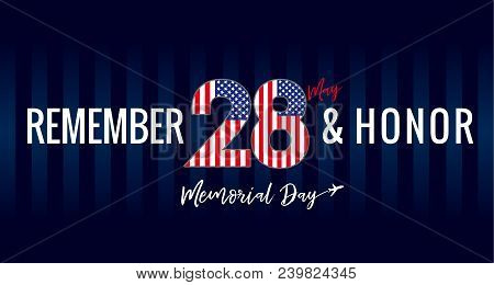 Remember & Honor, Memorial Day Usa 28 May Navy Blue Stripes Poster. Happy Memorial Day, Vector Banne