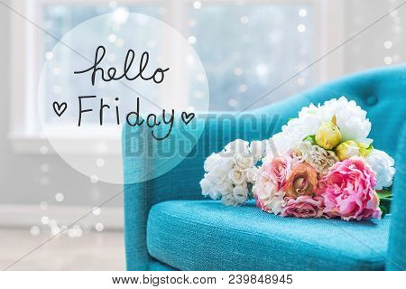 Hello Friday Message With Flower Bouquets With Turquoise Chair