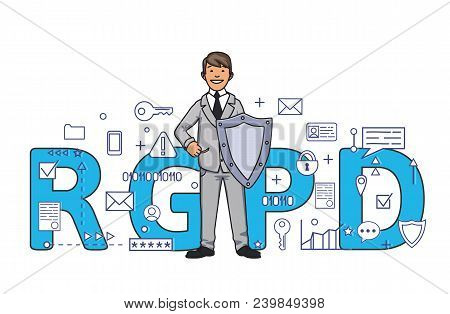 Smiling Man With A Shield Among Digital And Internet Symbols In Front Of Rgpd Letters. General Data