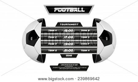 Vector Of Soccer League With Team Competition And Scoreboard Isolated On White Background. Football