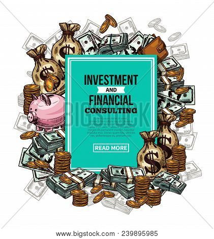 Investment And Financial Consulting Sketch Poster. Vector Design Of Money Bags With Bank Notes And C