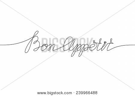 Bon Appetit Handwritten Inscription. Hand Drawn Lettering. Alligraphy. One Line Drawing Of Phrase. V