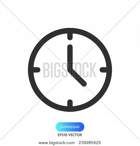 Clock Time Icon Isolated On White Background. Clock Time Icon Modern Symbol For Graphic And Web Desi