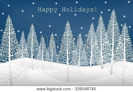 Vector Illustration Of Landscape With Pine Trees On Snow Hill And Happy Holidays! Text On Blue Sky W