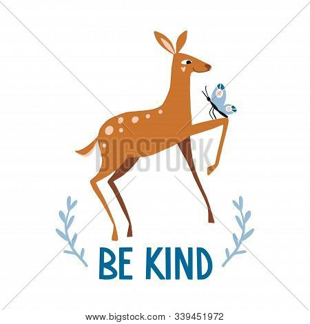 Be Kind. Cute Hand Drawn Little Deer And Butterfly. Funny Cartooon Animal. Forest, Nature. Flat Llus