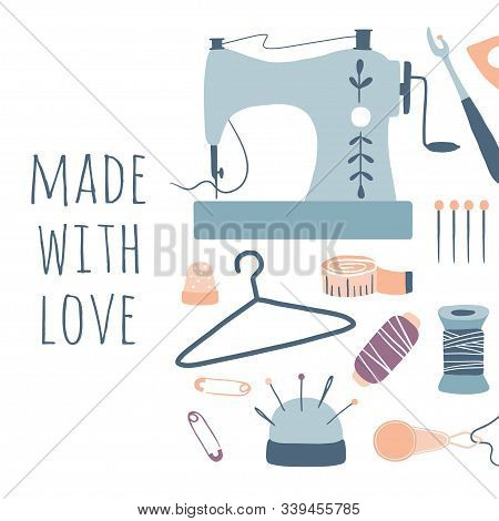 Made With Love. Hobby Tools Poster. Handmade Kit Icons Set: Sewing, Needlework. Arts And Crafts Hand
