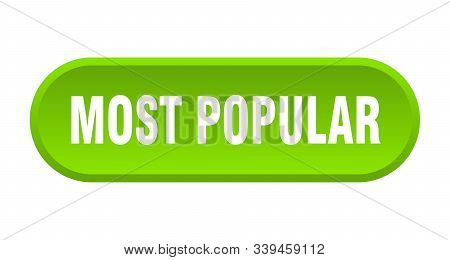 Most Popular Button. Most Popular Rounded Green Sign. Most Popular