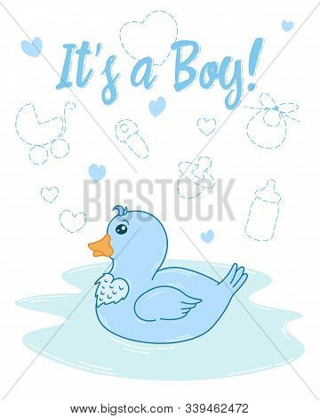 Cute Cartoon Drawing Duck, Its A Boy Greeting Card On White Background With Doodle Elements For Newb
