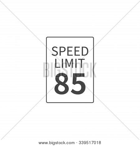 Vector Speed Limit 85 Mph On White Isolated Background. Layers Grouped For Easy Editing Illustration