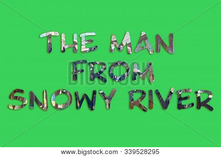 The Man From Snowy River - Text With Image Of Re-enactment Of The Banjo Patterson Famous Poem Formin