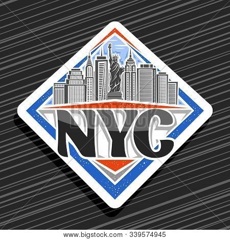 Vector Logo For Nyc, White Decorative Badge With Illustration Of Statue Of Liberty On Background Of