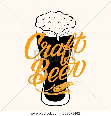 Vector Craft Beer Typography On Full Glass With Foam Illustration. Lettering For Pub Advertising. Ve