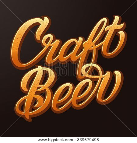 Vector Craft Beer Typography. Lettering With Beer Color And Bubbles. Pub Advertising. Vector Vintage
