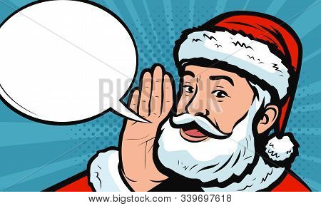 Santa Claus Says In Style Retro Comic Pop Art. Christmas Vector Illustration