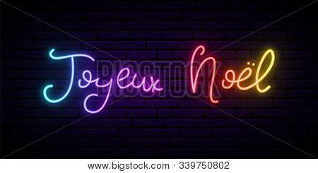 Joyeux Noel - Merry Christmas From French. Joyeux Noel Neon Signboard. Festive Vector Banner.