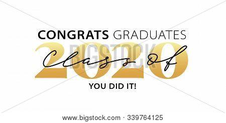 Class Of 2020. Congrats Graduates. Modern Calligraphy. Lettering Logo. Graduate Design Yearbook. Vec