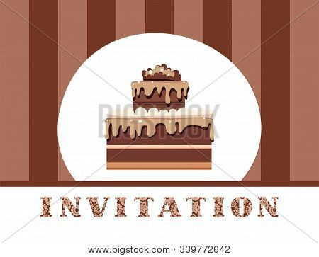 Invitation, Chocolate Cake, Brown, Striped, Vector. Invitation For Birthday, Wedding. A Holiday, A F